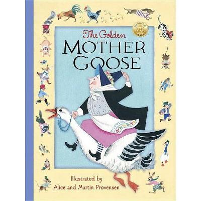 The Golden Mother Goose - by Alice Provensen & Martin Provensen (Hardcover)