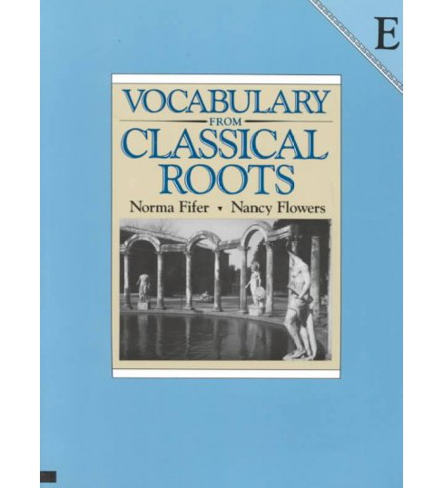 Vocabulary from Classical Roots : Book E -  by Nancy Fifer & Nancy Flowers (Paperback) - image 1 of 1