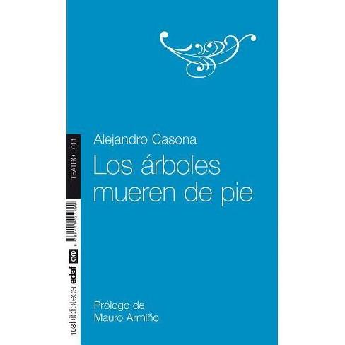 Los Arboles Mueren de Pie - by  Alejandro Casona (Paperback) - image 1 of 1