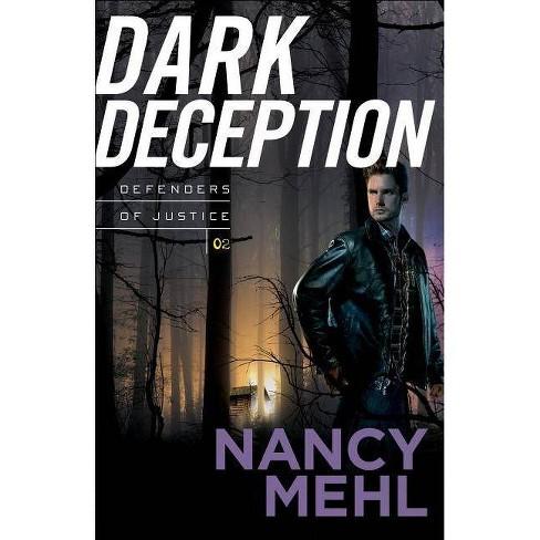 Dark Deception - (Defenders of Justice) by  Nancy Mehl (Paperback) - image 1 of 1