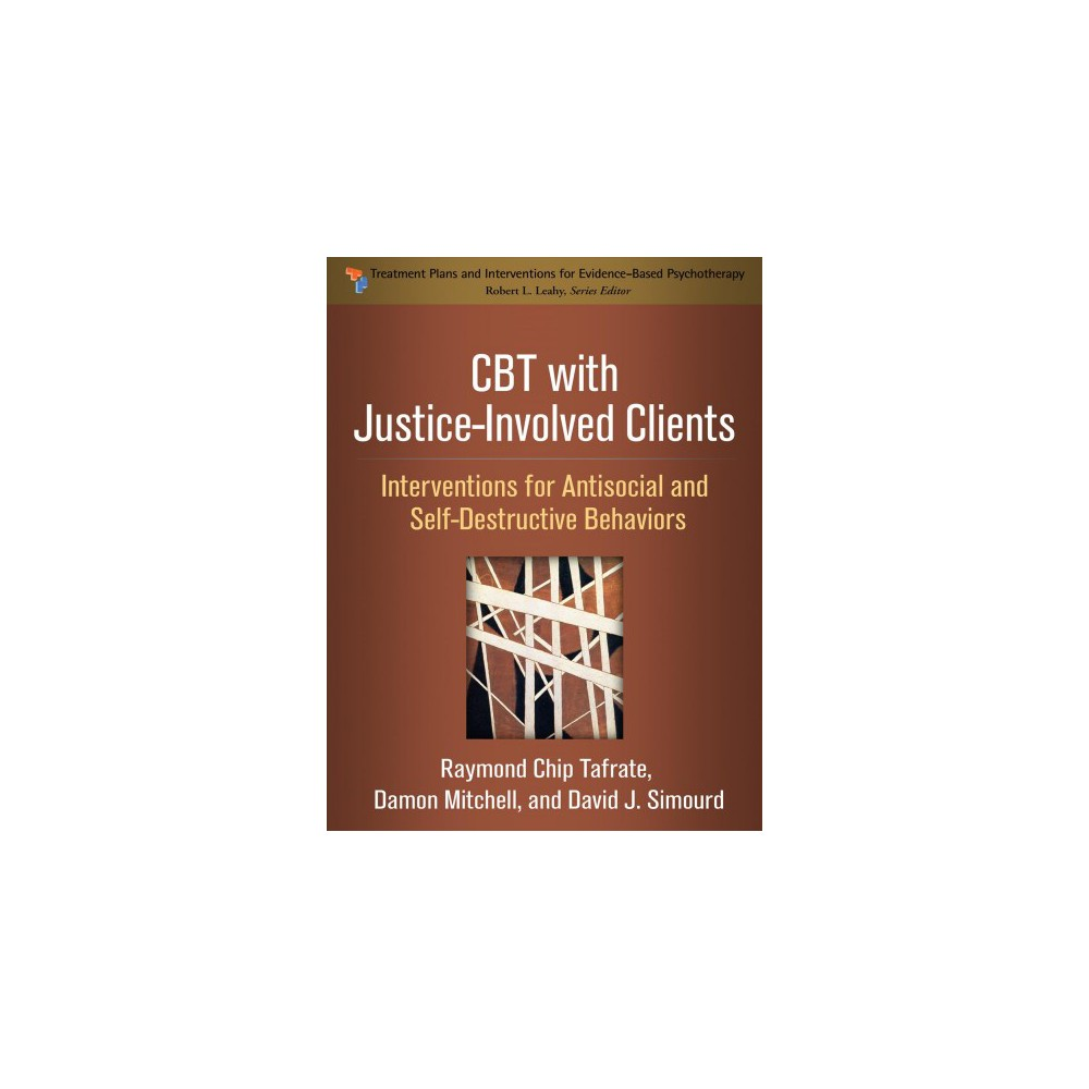 Cbt with Justice-Involved Clients : Interventions for Antisocial and Self-Destructive Behaviors - 1