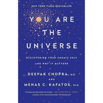 You Are the Universe - by  Deepak Chopra & Menas C Kafatos (Paperback)