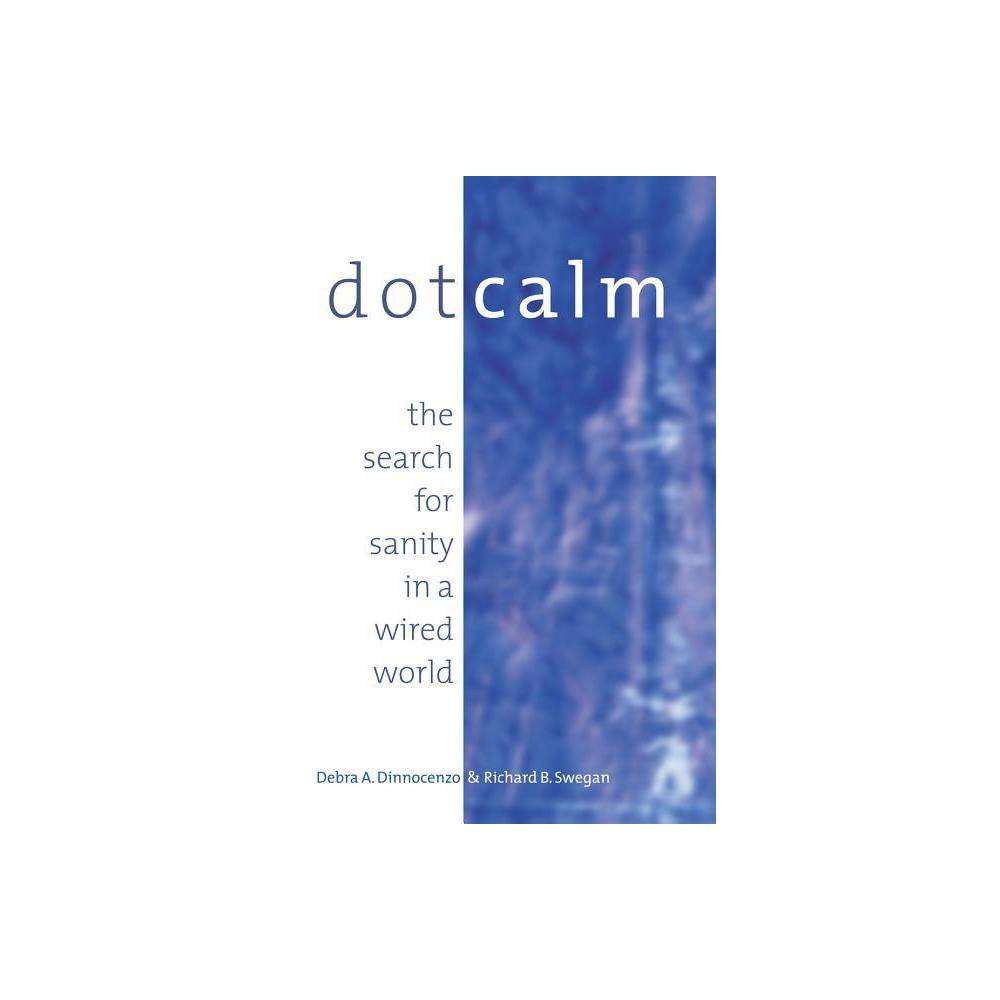 Dot Calm - by Debra A Dinnocenzo & Richard B Swegan (Paperback) Debra Dinnocenzo and Rick Swegan have lived the issues described in Dot Calm: The Search for Sanity in a Wired World, throughout their marriage and partnership, long before they decided to write this book. Debra is president of ALLearnatives(R), a learning and development firm that consults with organizations to help implement alternative work strategies and remote work initiatives. Debra has more than twenty years experience in marketing, sales and product management. She has worked in executive positions for Development Dimensions International (Ddi), Ridge Associates and Learning International, a division of Times Mirror. A graduate of Central Michigan University, Debra holds an M.A. and B.S. in business. In addition to publishing numerous articles, she is also the author of 101 Tips for Telecommuters (Berrett- Koehler, 1999). In her spare time, Debra enjoys walking in the woods near her home, writing poetry, and spending time with her daughter Jennimarie. Rick Swegan currently serves as global account manager for Development Dimensions International (Ddi), where he manages the firm's relationship with its largest global client. He is DDI's career sales revenue leader and has been awarded top sales honors for nine consecutive years. Prior to his tenure at Ddi, Rick was vice president of human resources for a fast food chain and held administrative positions at several colleges and universities. He received his B.A. from The College of Wooster and an M.Ed. from Ohio University. Rick is a voracious reader and collector of books--he still has all the books he ever owned and especially enjoys collecting juvenile books. In addition to spending time with his daughters, he enjoys exploring his family history (which he's traced back ten generations) and serves as a partner in ALLearnatives(R).