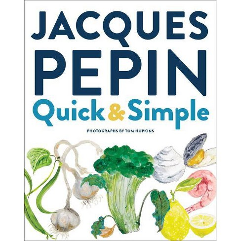 Jacques Pépin Quick & Simple - (Hardcover) - image 1 of 1