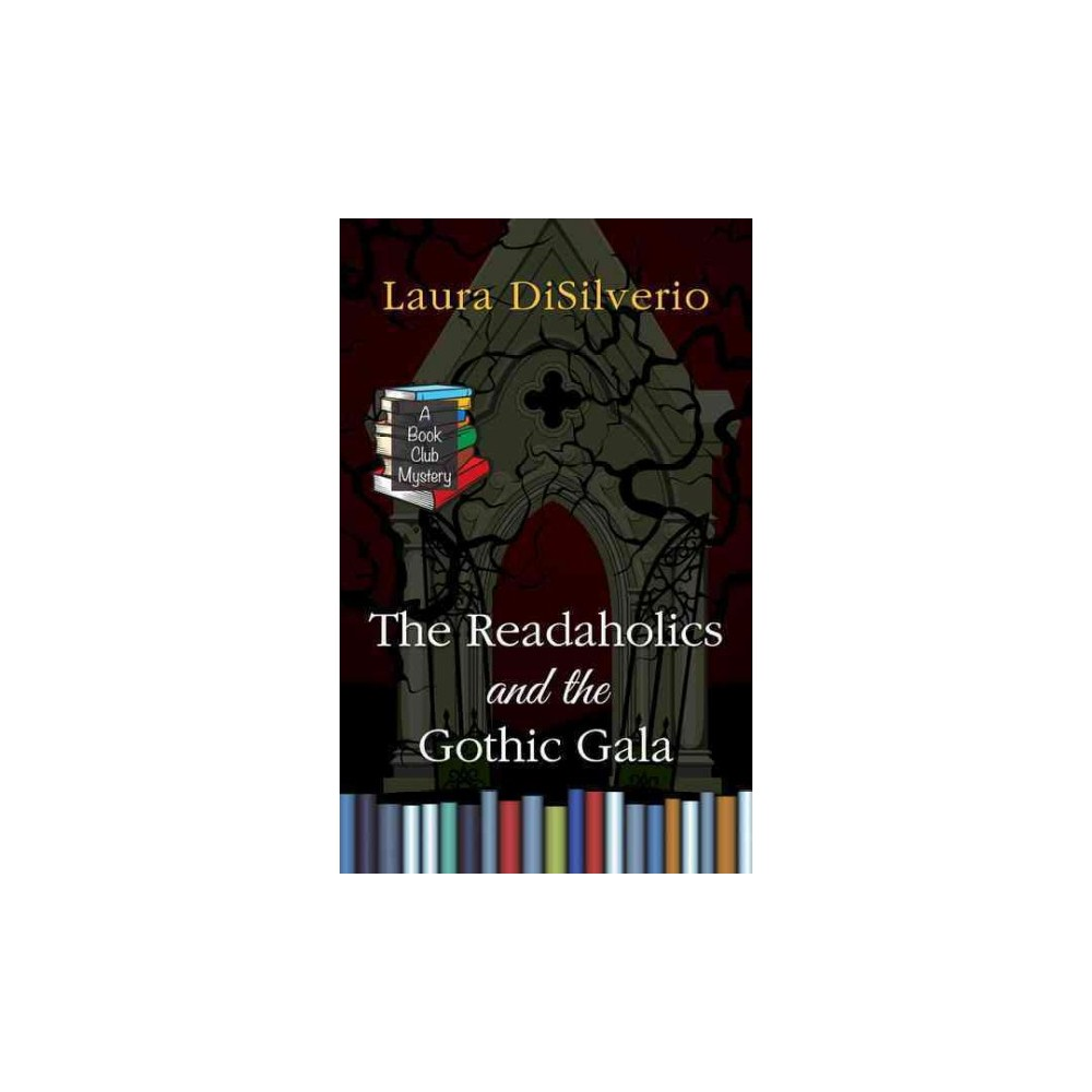 Readaholics and The Gothic Gala (Large Print) (Paperback) (Laura Disilverio)