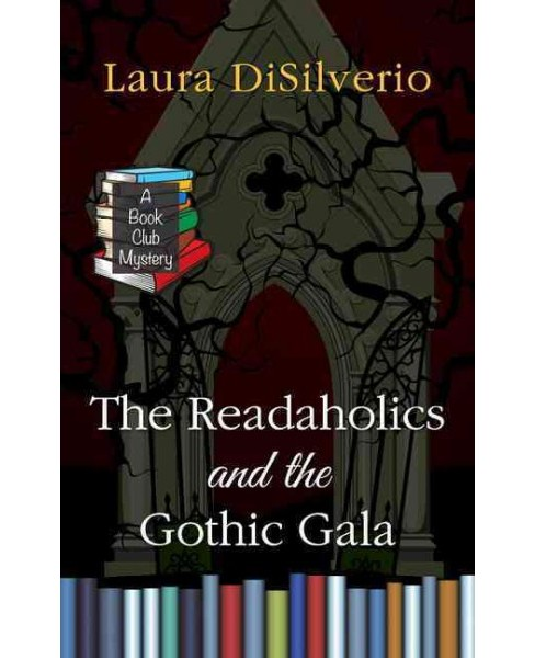 Readaholics and The Gothic Gala (Large Print) (Paperback) (Laura Disilverio) - image 1 of 1