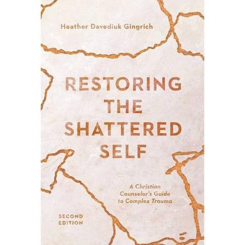 Restoring the Shattered Self - (Christian Association for Psychological Studies Books) 2 Edition - image 1 of 1