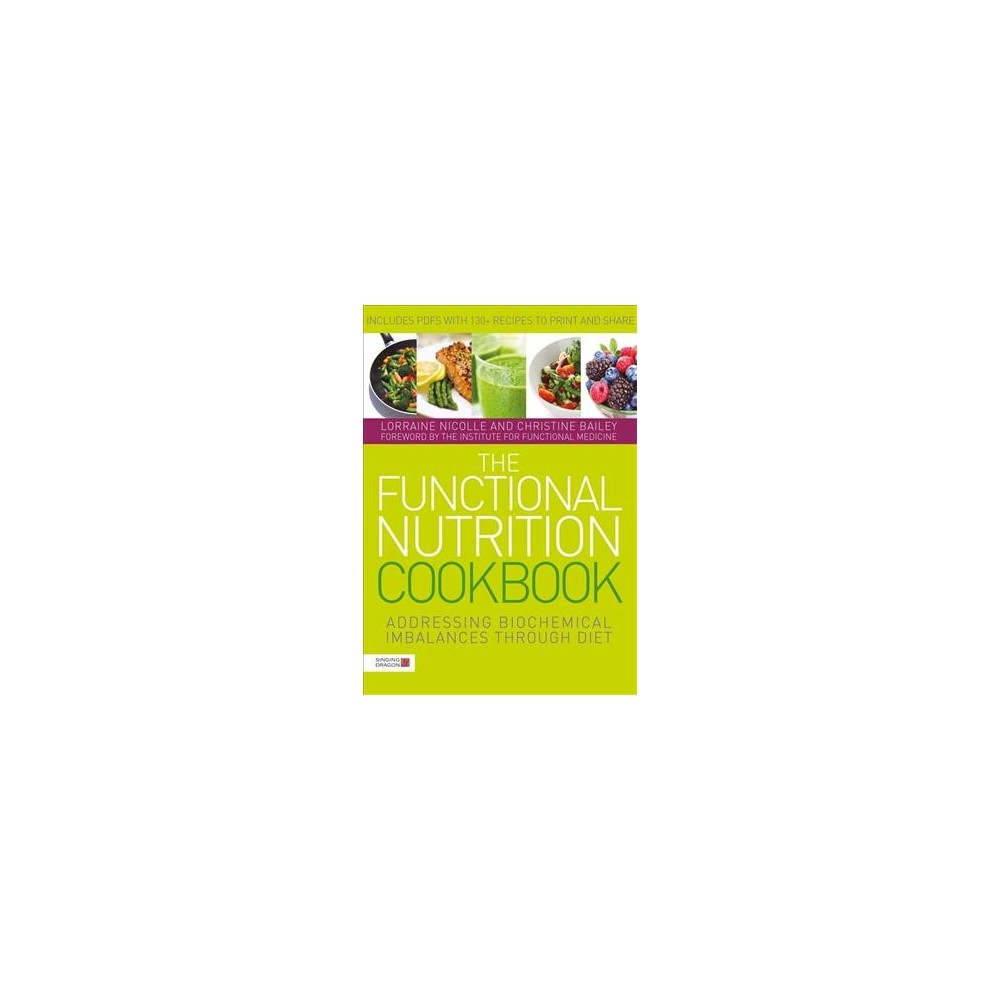 Functional Nutrition Cookbook : Addressing Biochemical Imbalances Through Diet (Paperback) (Lorraine