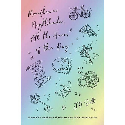 Moonflower, Nightshade, All the Hours of the Day - by  Jd Scott (Paperback) - image 1 of 1