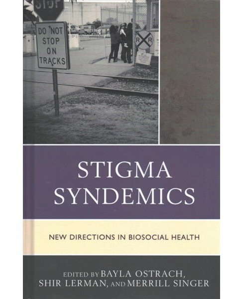 Stigma Syndemics : New Directions in Biosocial Health -  (Hardcover) - image 1 of 1