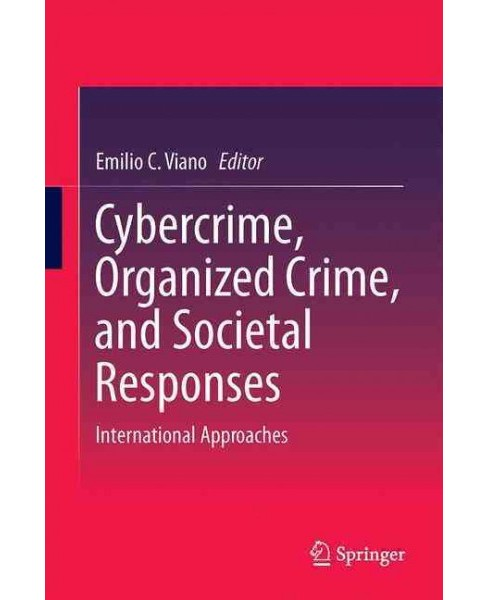 Cybercrime, Organized Crime, and Societal Responses : International Approaches (Hardcover) - image 1 of 1