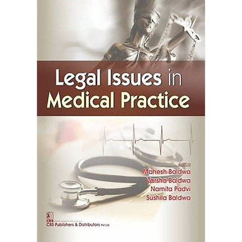 Legal Issues in Medical Practice - by  Baldwa Varsha & Namita Padvi & Shusila Varsha (Paperback) - image 1 of 1