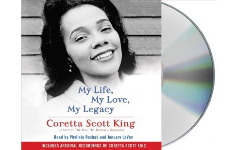 My Life, My Love, My Legacy (Unabridged) (CD/Spoken Word) (Coretta Scott King & Barbara Reynolds) - image 1 of 1