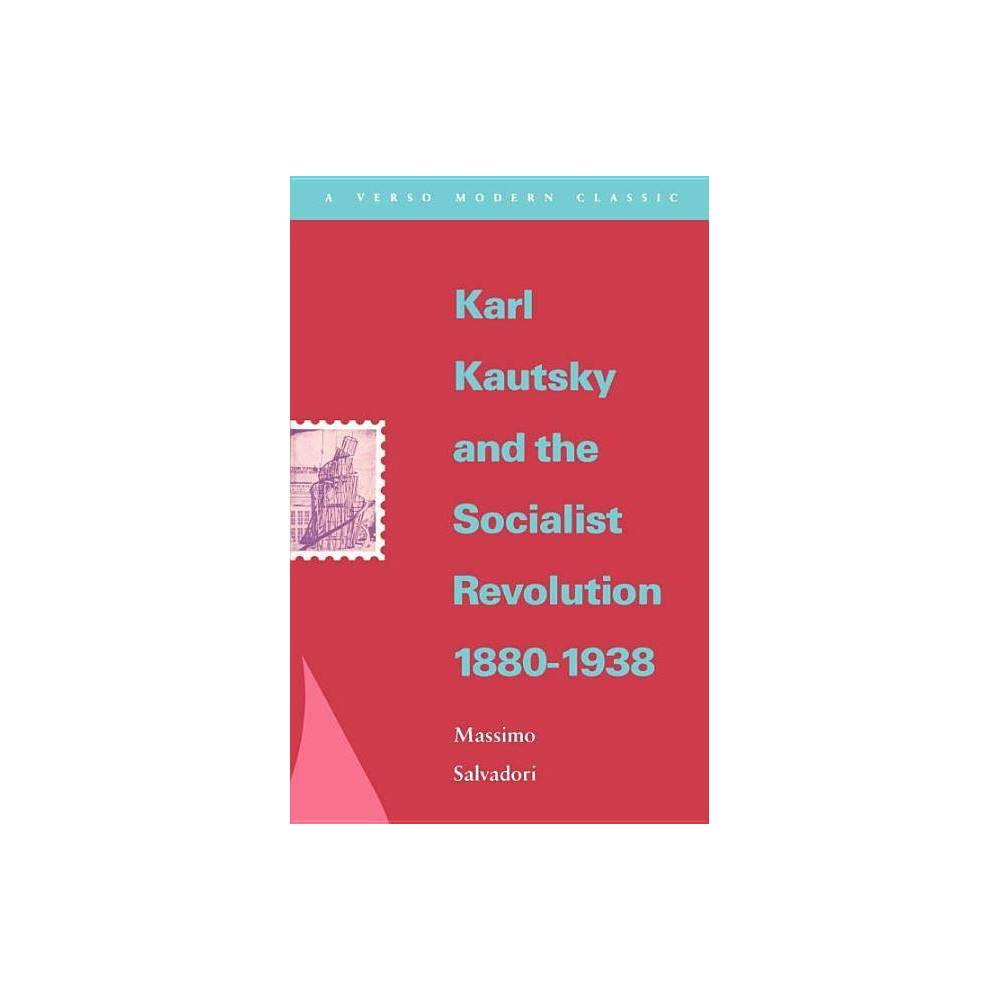 Karl Kautsky And The Socialist Revolution 1880 1938 Verso Modern Classics By Massimo Salvadori Paperback