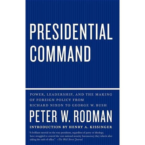 Presidential Command - by  Peter W Rodman (Paperback) - image 1 of 1