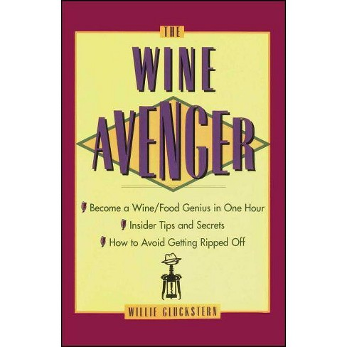 The Wine Avenger - by  Willie Gluckstern (Paperback) - image 1 of 1