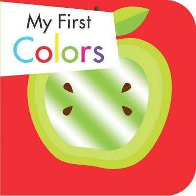 My First Colors - by Holly Brook-Piper (Board_book)