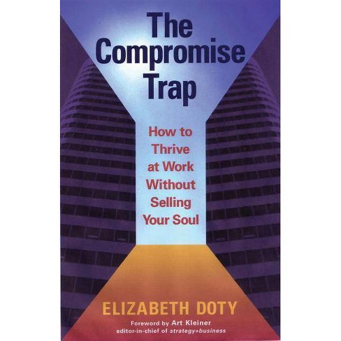 The Compromise Trap - by  Elizabeth Doty (Paperback) - image 1 of 1