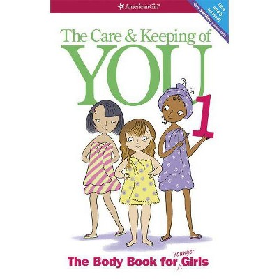 The Care and Keeping of You, Volume 1 (New / Revised) (Paperback) by Valorie Lee Schaefer