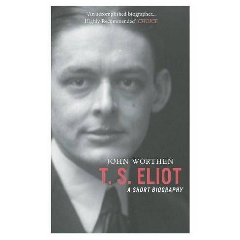 T. S. Eliot - by  John Worthen (Paperback) - image 1 of 1
