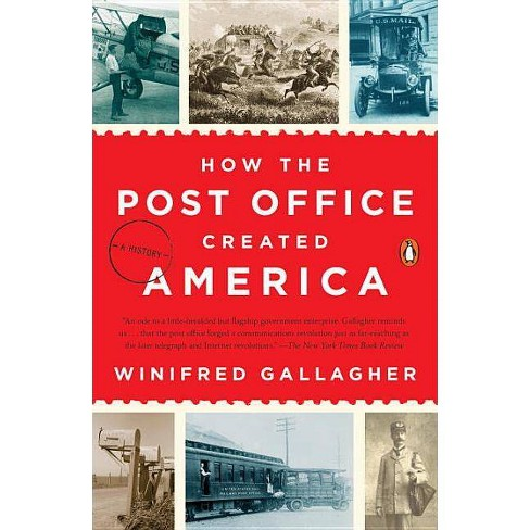 How the Post Office Created America - by  Winifred Gallagher (Paperback) - image 1 of 1