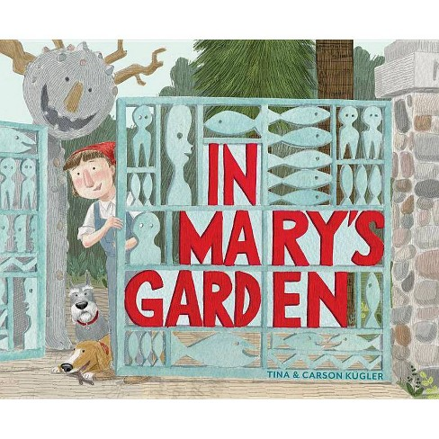 In Mary's Garden - by  Tina Kugler & Carson Kugler (Hardcover) - image 1 of 1