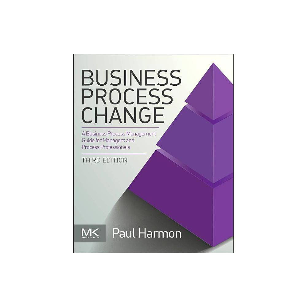 Business Process Change Mk Omg Press 3rd Edition By Paul Harmon Paperback