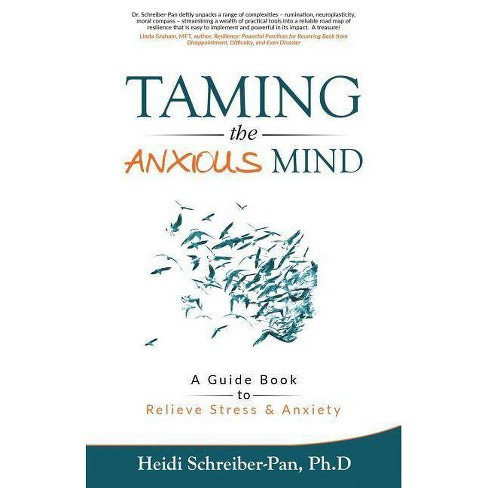 Taming the Anxious Mind - by  Heidi Schreiber-Pan Ph D (Paperback) - image 1 of 1