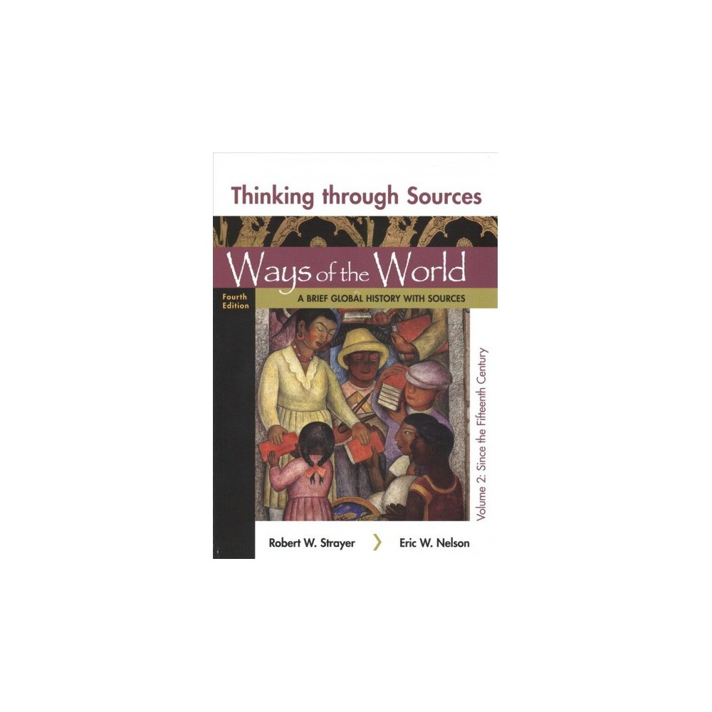 Thinking Through Sources for Ways of the World : A Brief Global History: Since the Fifteenth Century - 4