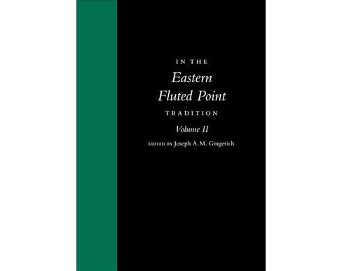 In the Eastern Fluted Point Tradition (Vol 2) (Hardcover) - image 1 of 1