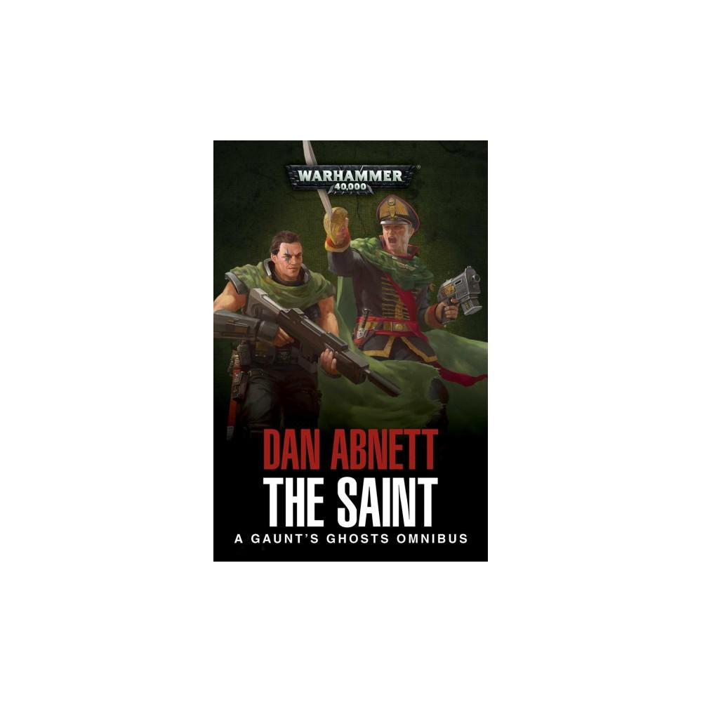 Saint : A Gaunt's Ghosts Omnibus - (Gaunt's Ghosts) by Dan Abnett (Paperback)