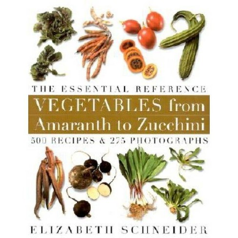 Vegetables from Amaranth to Zucchini - by  Elizabeth Schneider (Hardcover) - image 1 of 1