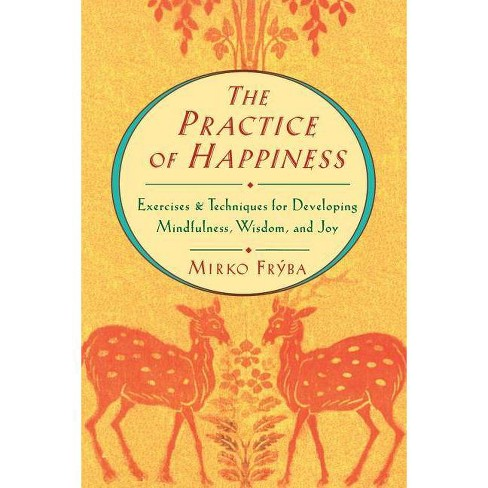 Practice of Happiness - by  Mirko Fryba (Paperback) - image 1 of 1