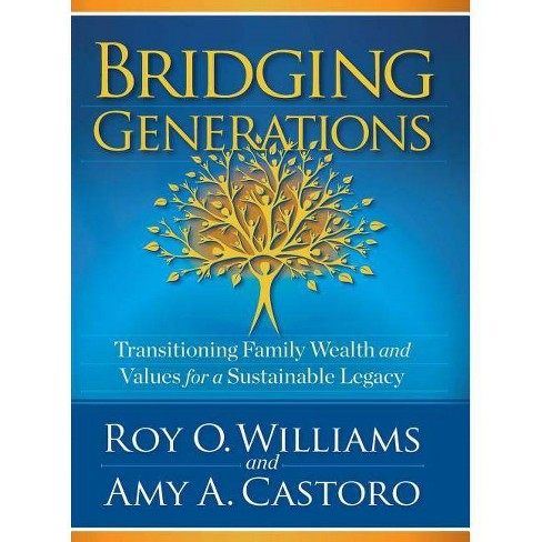 Bridging Generations - by  Amy A Castoro & Roy O Williams (Hardcover) - image 1 of 1