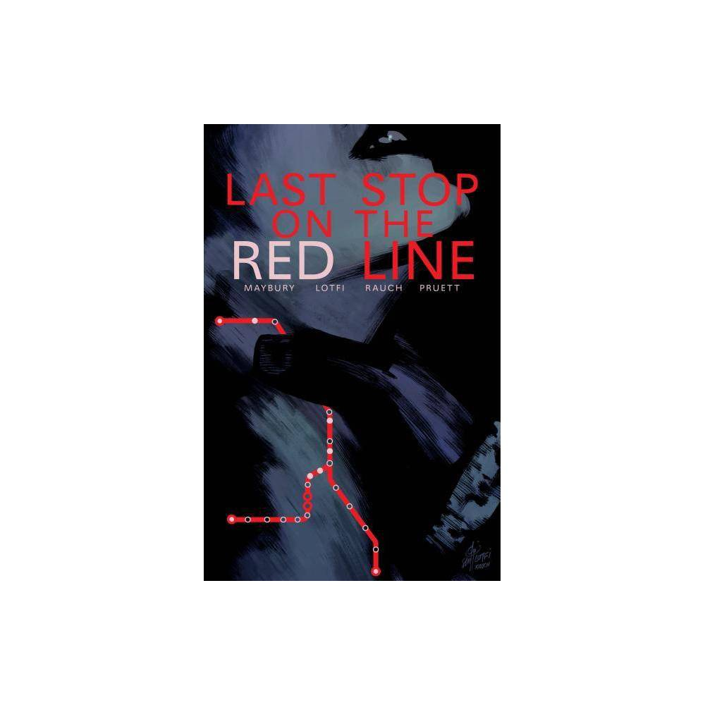 Last Stop On The Red Line By Paul Maybury Paperback
