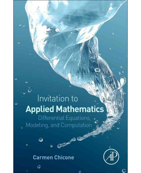 Invitation to Applied Mathematics : Differential Equations, Modeling, and Computation (Hardcover) - image 1 of 1