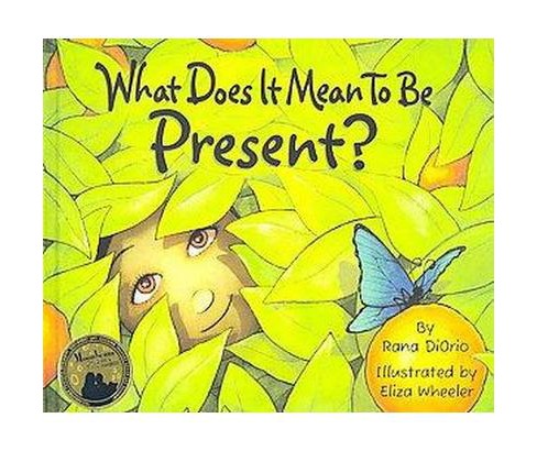 What Does It Mean to be Present? (Hardcover) (Rana Diorio) - image 1 of 1