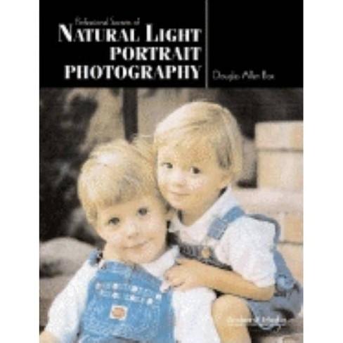 Professional Secrets of Natural Light Portrait Photography - by  Douglas Allen Box & Douglas Allen Box - image 1 of 1