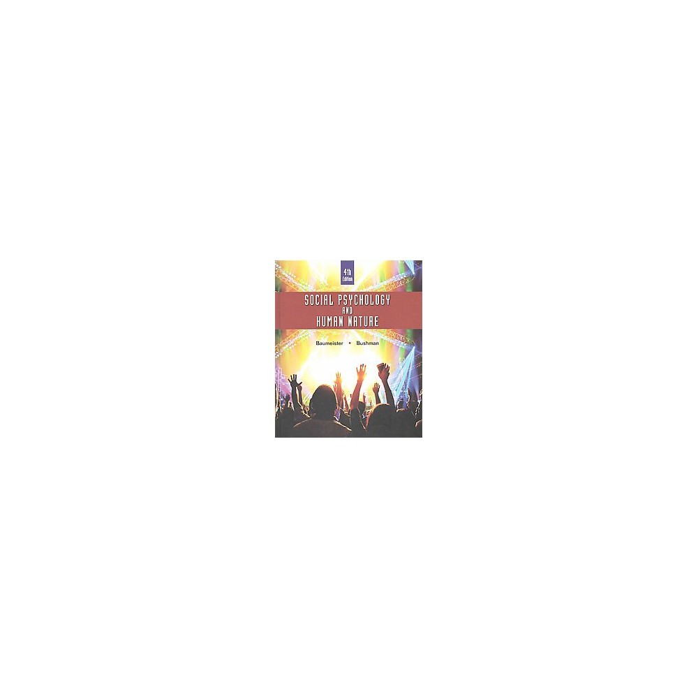 Social Psychology and Human Nature (Student) (Hardcover) (Roy F. Baumeister & Brad J. Bushman)