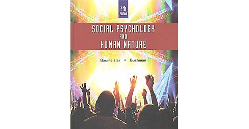 Social Psychology and Human Nature (Student) (Hardcover) (Roy F. Baumeister & Brad J. Bushman) - image 1 of 1