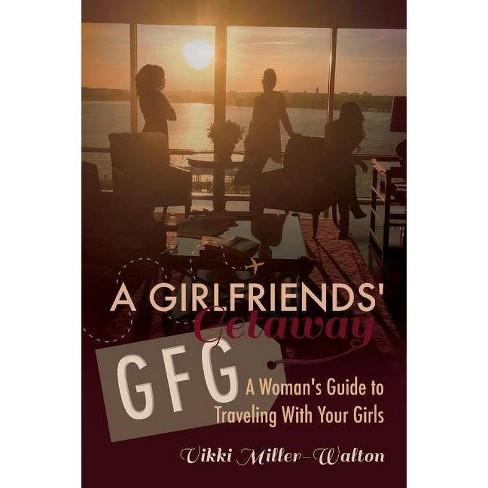 A Gfg-Girlfriends' Getaway - by  Vikki Miller-Walton (Paperback) - image 1 of 1