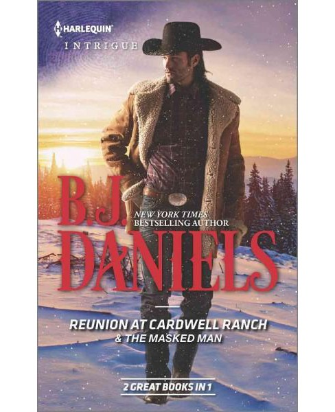 Reunion at Cardwell Ranch & the Masked Man (Paperback) (B. J. Daniels) - image 1 of 1