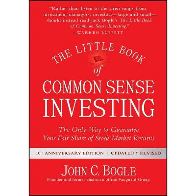 The Little Book of Common Sense Investing - (Little Books. Big Profits)10th Edition by John C Bogle (Hardcover)
