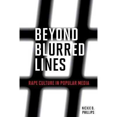 Beyond Blurred Lines - by  Nickie D Phillips (Paperback)