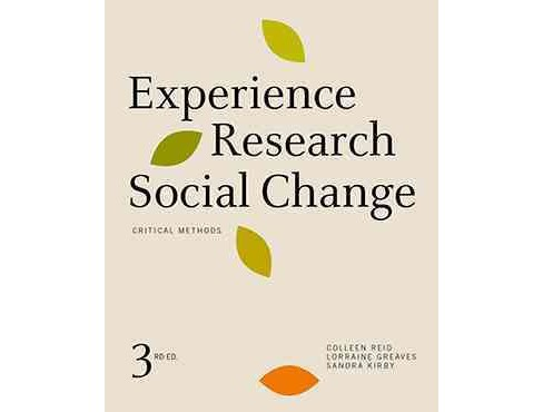Experience, Research, Social Change : Critical Methods (Paperback) (Colleen Reid & Lorraine Greaves & - image 1 of 1