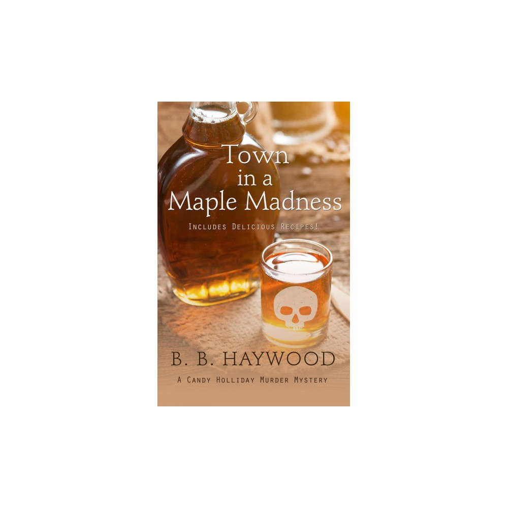 Town in a Maple Madness - Large Print by B. B. Haywood (Paperback)
