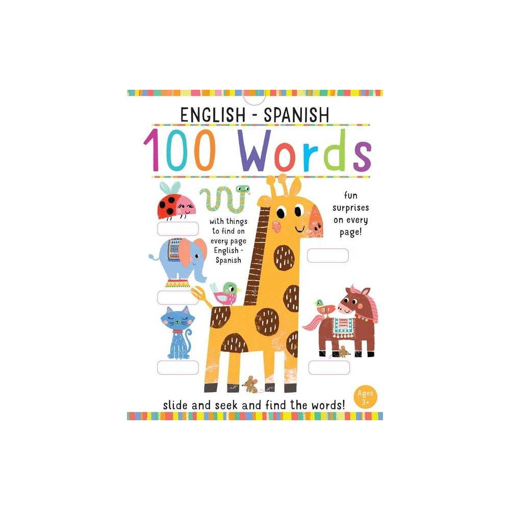 Slide And Seek 100 Words English Spanish Iseek By Insight Editions Hardcover