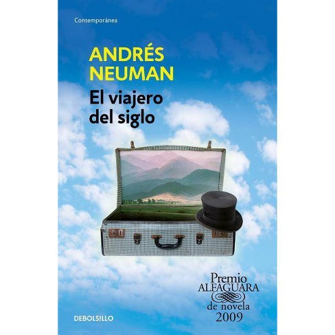 El Viajero del Siglo / Traveler of the Century: A Novel - by  Andres Neuman (Paperback) - image 1 of 1