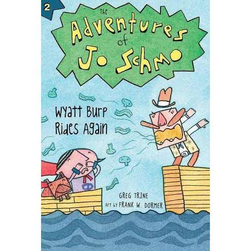 Wyatt Burp Rides Again - (Adventures of Jo Schmo) by  Greg Trine (Paperback) - image 1 of 1
