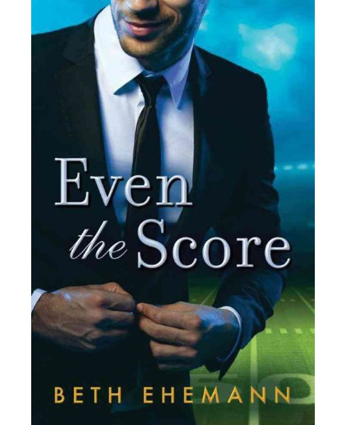 Even the Score -  by Beth Ehemann (Paperback) - image 1 of 1